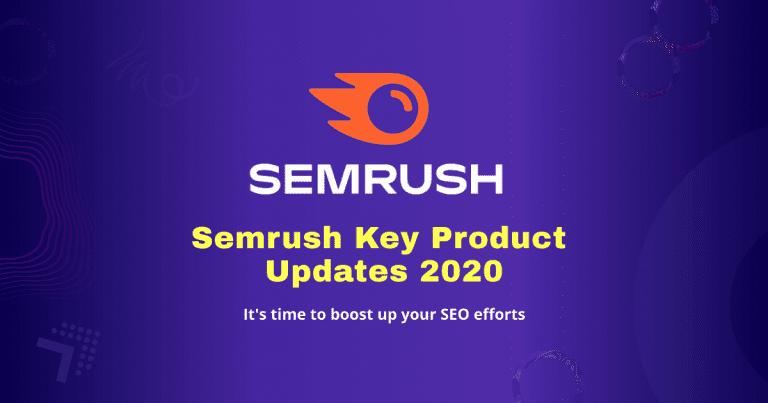 Semrush Key product Updates